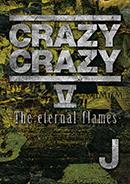 CRAZY CRAZY V -The eternal flames- DVD
