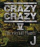 CRAZY CRAZY V -The eternal flames- Blu-ray