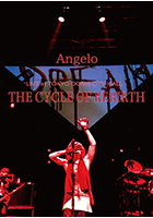 【DVD】Angelo LIVE at TOKYO DOME CITY HALL「THE CYCLE OF REBIRTH」
