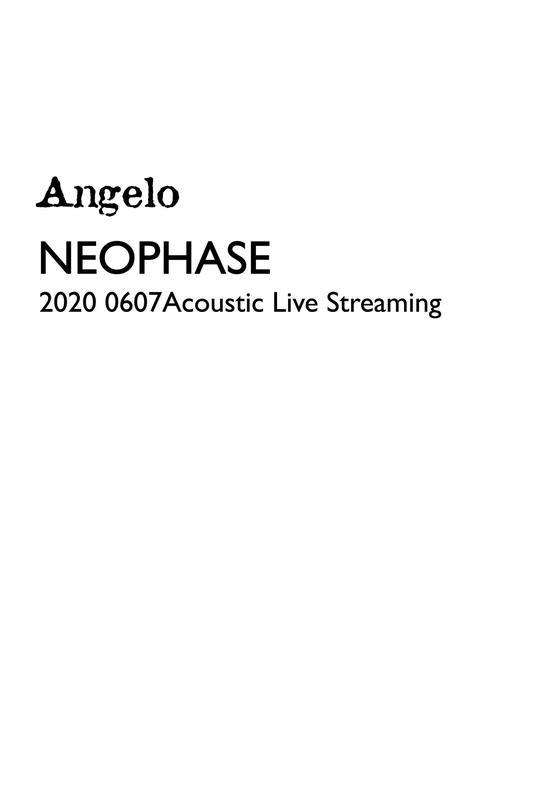 LIVE DVD Angelo -Acoustic Live Streaming「NEOPHASE」